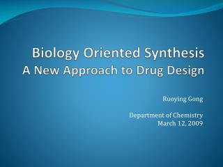 Biology Oriented Synthesis A New Approach to Drug Design