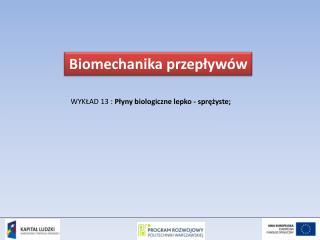 WYKŁAD  13  :  Płyny biologiczne lepko - sprężyste;