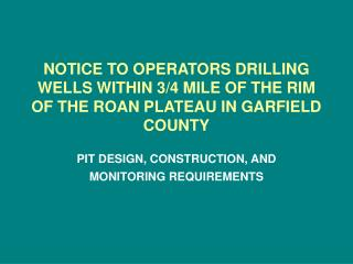 NOTICE TO OPERATORS DRILLING WELLS WITHIN 3