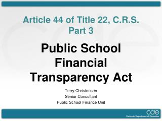 Article 44 of Title 22, C.R.S. Part 3 Public School Financial Transparency Act