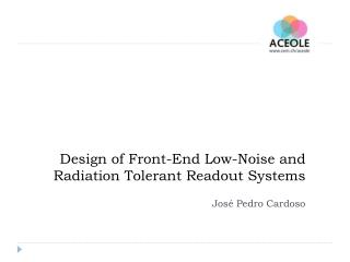 Design of Front-End Low-Noise and Radiation Tolerant Readout Systems