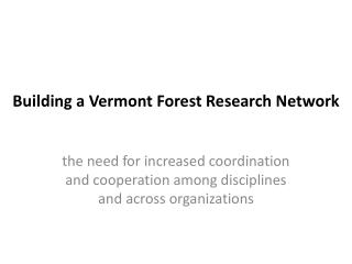 Building a Vermont Forest  R esearch Network