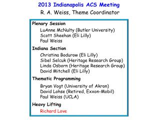 2013 Indianapolis ACS  Meeting R. A. Weiss, Theme  Coordinator