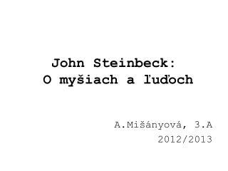 John Steinbeck :  O myšiach a ľuďoch