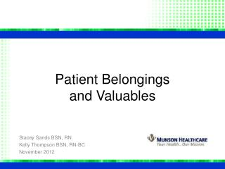 Patient Belongings                       and Valuables