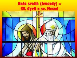 Naše svetlá (hviezdy) –  SV. Cyril a sv. Metod