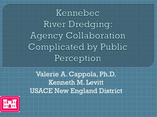 Kennebec   River Dredging:  Agency Collaboration Complicated by Public Perception