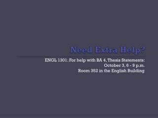 Need Extra  Help?