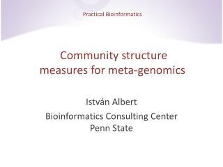 Practical Bioinformatics  Community structure  measures for meta-genomics