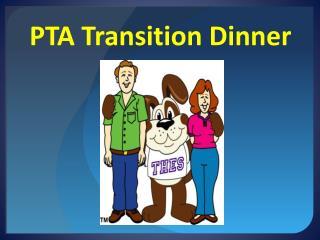 PTA Transition Dinner