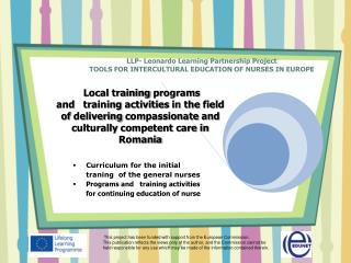 LLP- Leonardo  Learning Partnership  Project TOOLS FOR INTERCULTURAL EDUCATION OF NURSES IN EUROPE