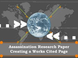 Assassination Research Paper Creating a Works Cited Page