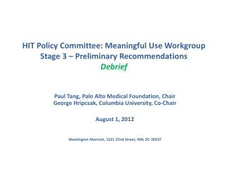HIT Policy Committee: Meaningful Use Workgroup  Stage 3 – Preliminary Recommendations Debrief