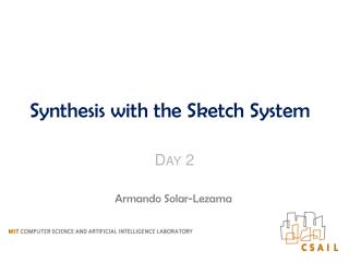 Synthesis with the Sketch System