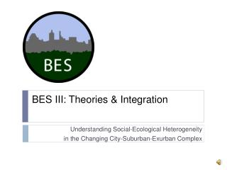 BES III: Theories & Integration