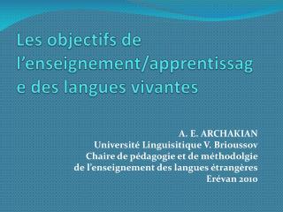Les  objectifs de l'enseignement/apprentissage des langues vivantes