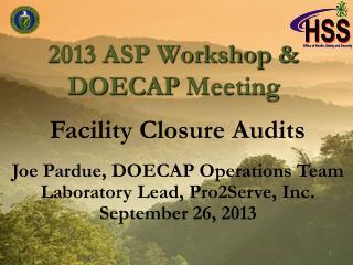 2013 ASP Workshop & DOECAP  Meeting