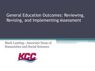 General Education Outcomes: Reviewing, Revising, and Implementing Assessment