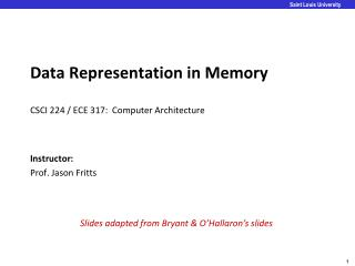 Data Representation in Memory CSCI 224 / ECE 317:  Computer Architecture
