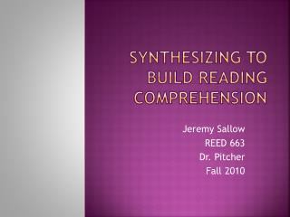 Synthesizing to Build Reading Comprehension