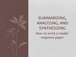 Summarizing, Analyzing, and Synthesizing