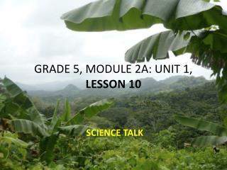 GRADE 5, MODULE 2A: UNIT 1,  LESSON  10