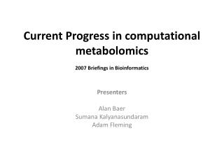 Current Progress in computational metabolomics 2007 Briefings in Bioinformatics