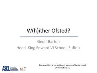 W(h)ither  Ofsted ?