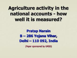 Agriculture activity in the national accounts - how well it ...