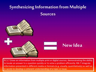 Synthesizing Information from Multiple Sources