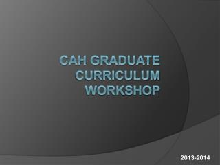 CAH Graduate Curriculum workshop