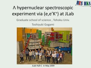 Λ hypernuclear spectroscopic experiment via  ( e,e'K + ) at JLab