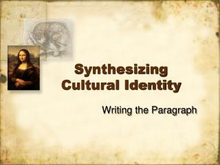 Synthesizing Cultural Identity