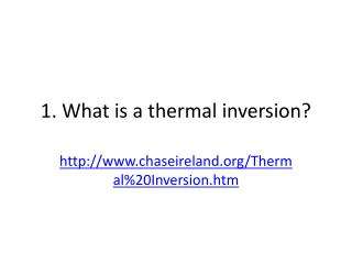 1. What is a thermal inversion?