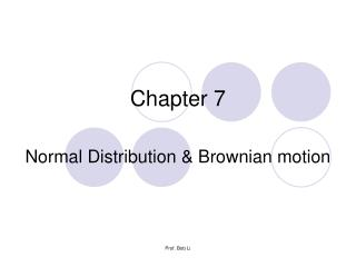 Chapter 7 Normal Distribution & Brownian motion