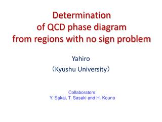 Determination  of QCD phase diagram  from regions with no sign problem