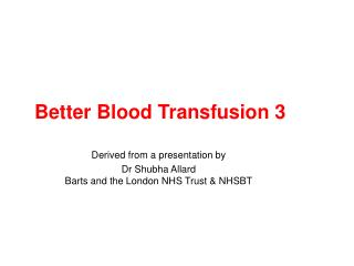 Better Blood Transfusion 3