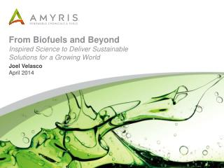 From Biofuels and Beyond Inspired Science to Deliver Sustainable  Solutions  for a Growing  World