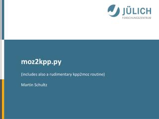 moz2kpp.py ( includes  also a  rudimentary  kpp2moz  routine ) Martin Schultz