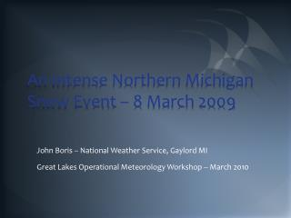 An Intense Northern Michigan Snow Event � 8 March 2009