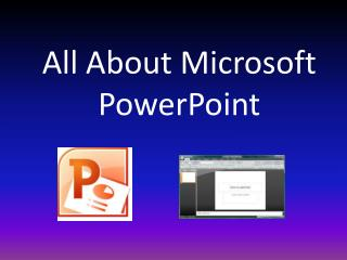All About Microsoft PowerPoint
