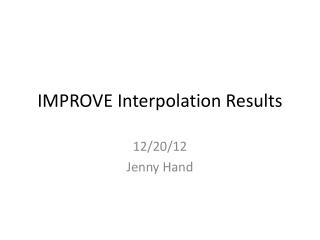 IMPROVE Interpolation Results