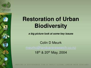 Restoration of Urban Biodiversity  a big picture look at some key issues