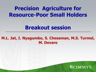 Precision  Agriculture for  Resource-Poor Small Holders Breakout session