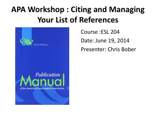 APA Workshop : Citing and Managing Your List of References