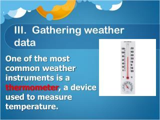 III.  Gathering weather data