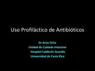 Uso Profiláctico de Antibióticos