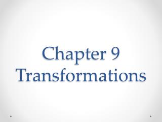Chapter 9 Transformations