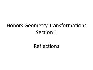 Honors Geometry Transformations Section 1 Reflections