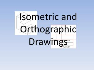 Isometric and Orthographic Drawings